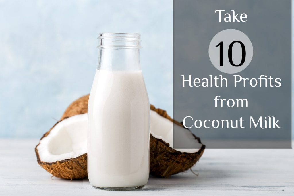 Catch 10 Healthy Benefits from Coconut Milk