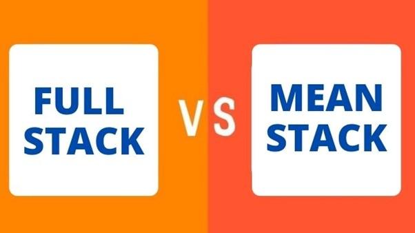 Full Stack Vs. MEAN Stack